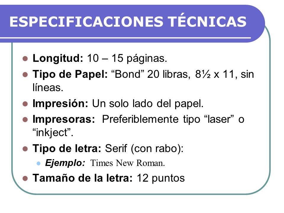 FORMATO DEL PAPEL Márgenes: Superior, inferior y derecho: 1 pulg.