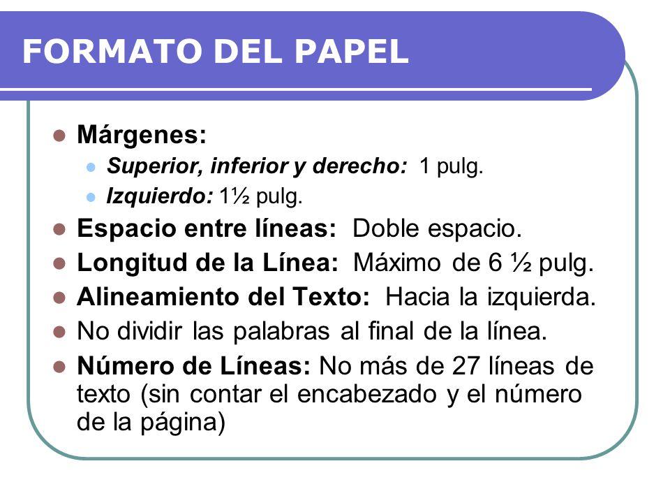 FORMATO DE LAS PÁGINAS Numeración de las páginas: Se enumeran todas las páginas, desde la página de título hasta la página de referencias.