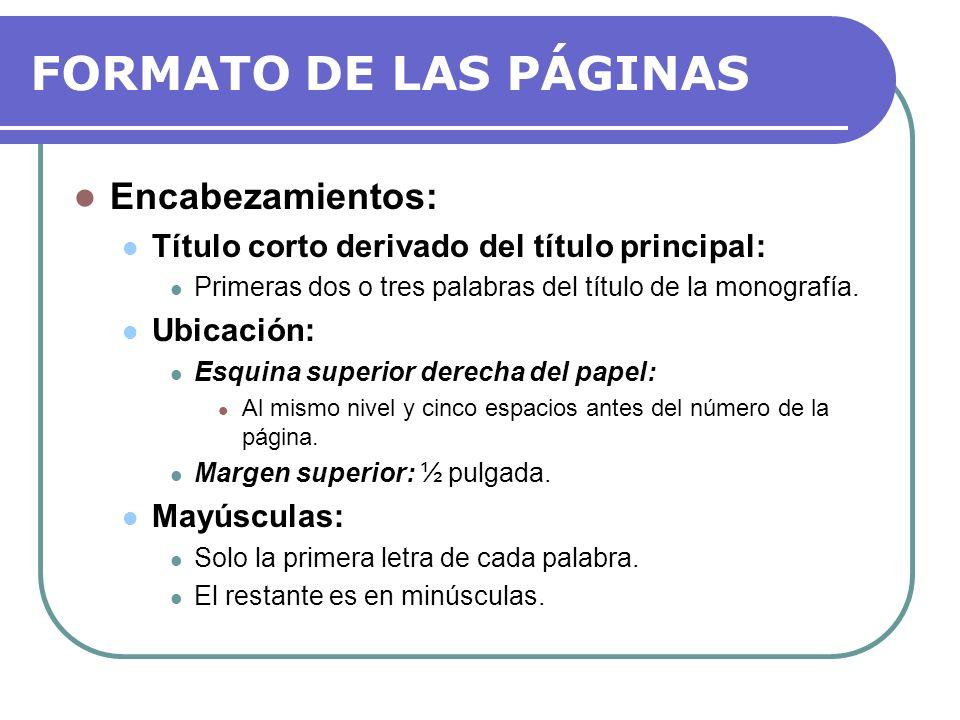FORMATO DE LAS PÁGINAS Párrafos y Sangría: Se sangran de 5 a 7 espacios de la primera línea.