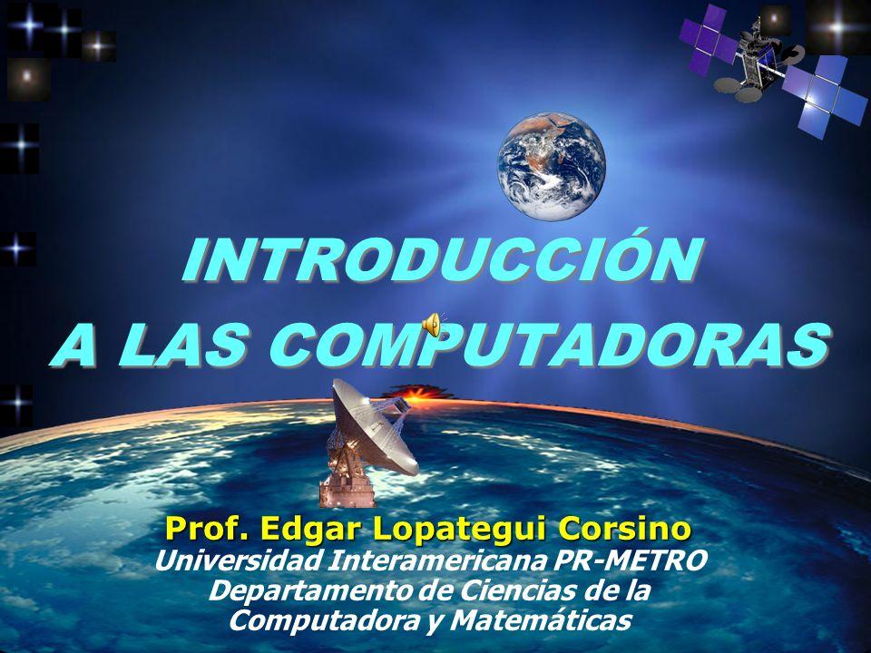 INTRODUCCIÓN A LAS COMPUTADORAS Prof.