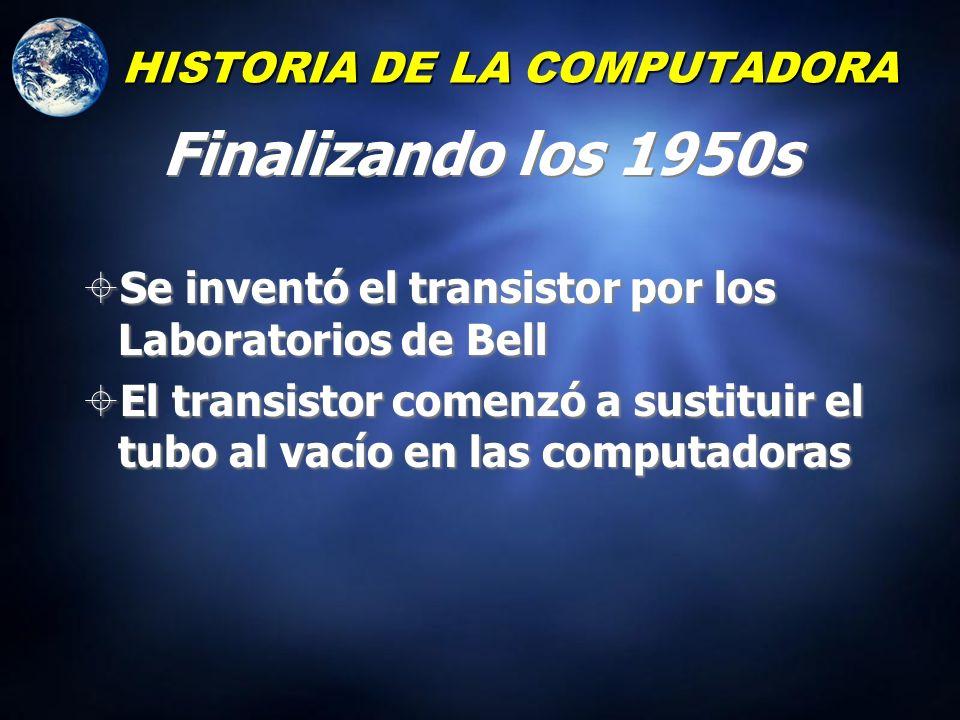 HISTORIA DE LA COMPUTADORA 1946 ENIAC (Electronic Numerical Integrator and Calculator) 30 pies de largo, 50 pies de ancho Pesaba 30 toneladas Tenía 18