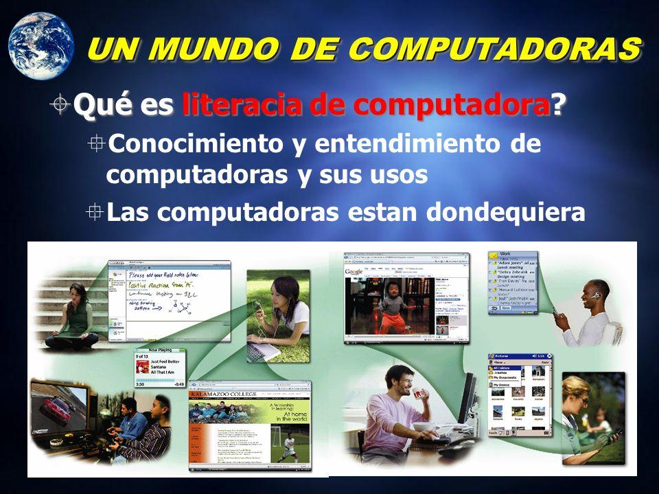 UN MUNDO DE COMPUTADORAS Qué es literacia de computadora.