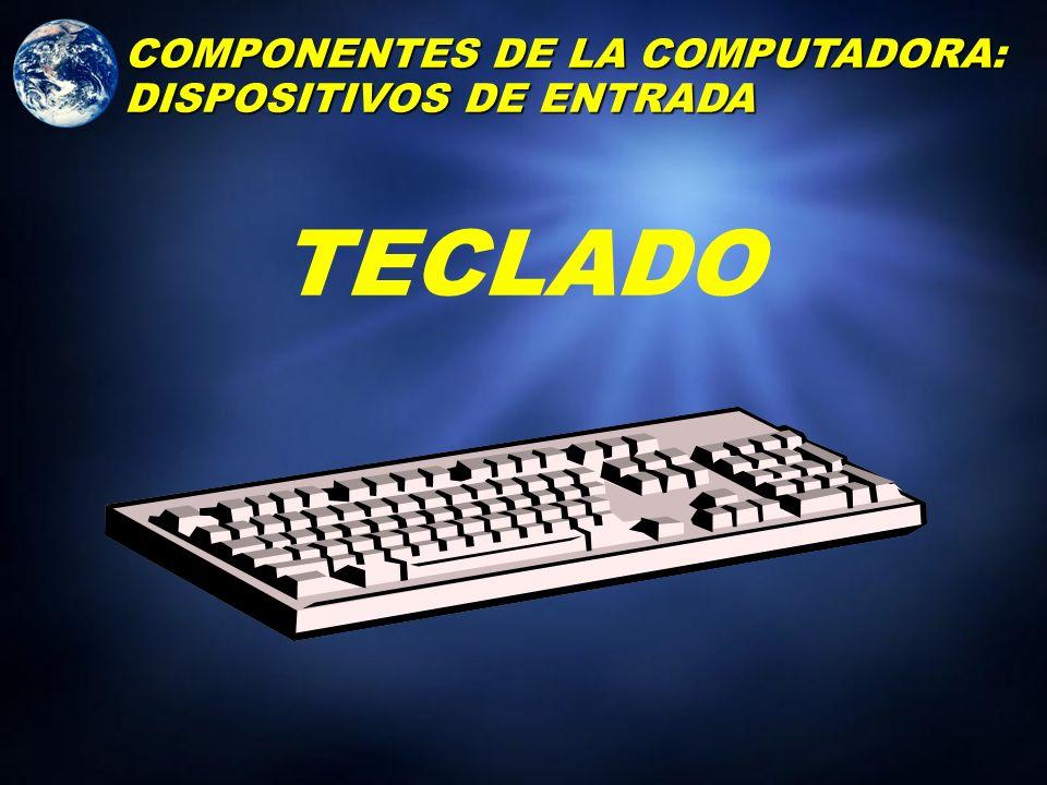 ¿Qué es un dispositivo de entrada? Equipo empleado para entrar datos e instrucciones COMPONENTES DE LA COMPUTADORA: DISPOSITIVOS DE ENTRADA