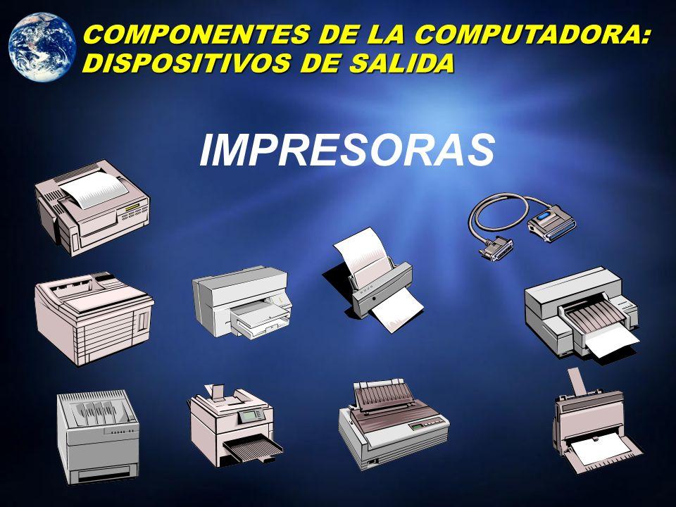 MONITOR COMPONENTES DE LA COMPUTADORA: DISPOSITIVOS DE SALIDA