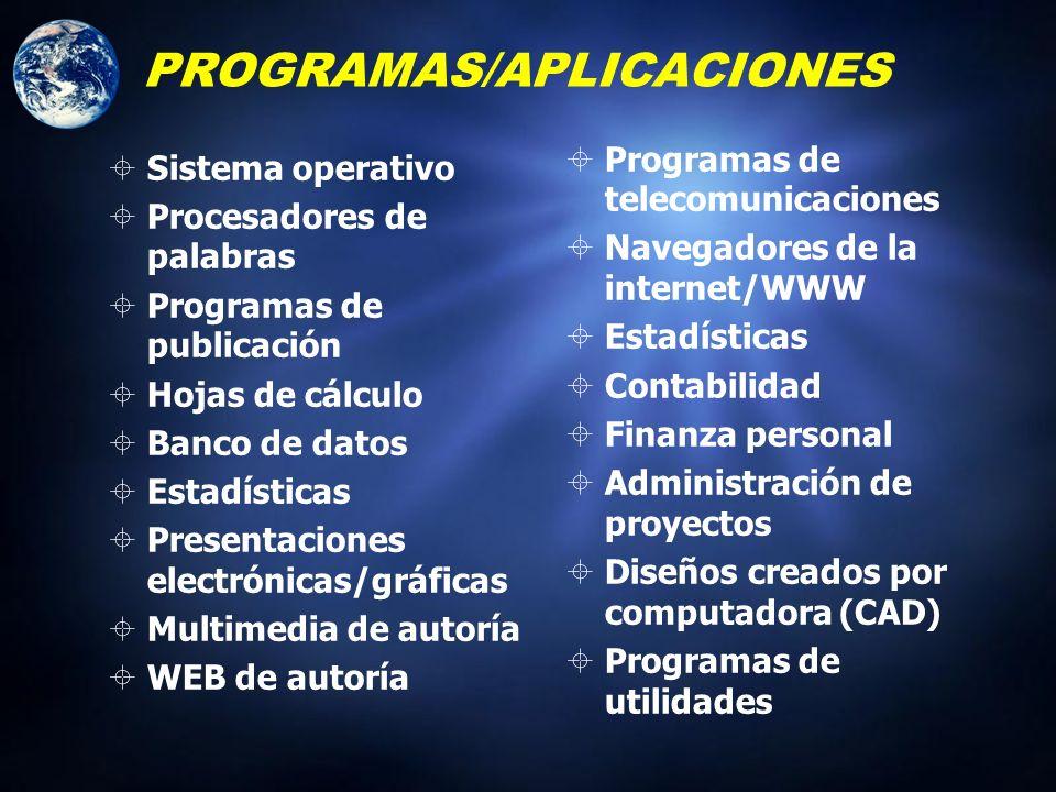 PROGRAMAS: Clasificación Programas de sistema: Sistema operativo Programas de aplicaci ó n: Programadas según necesidades particulares Disponibles com