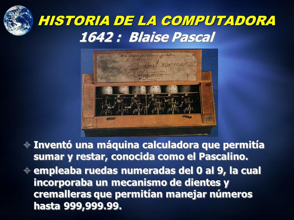P rimer matemático en intentar desarrollar una calculadora Construyó un mecanismo que podía sumar, restar, multiplicar y dividir Un fuego destruyó las