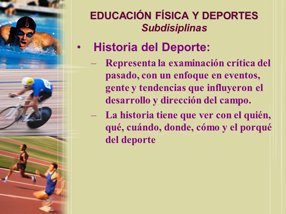EDUCACIÓN FÍSICA Y DEPORTES EDUCACIÓN FÍSICA Y DEPORTES Subdisiplinas Psicología del Deporte: –Emplea principios y métodos científicos de la psicología parta estudian el comportamiento humano en el deporte.