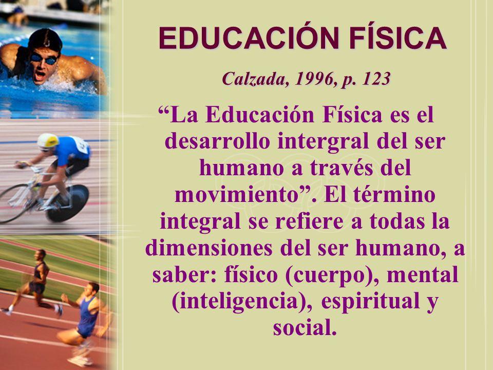EDUCACIÓN FÍSICA Características Cecchini y otros, 1996, pp.