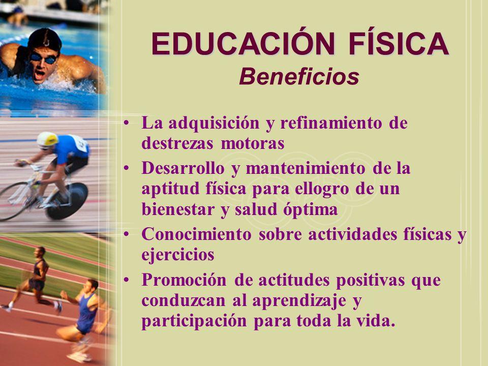 EDUCACIÓN FÍSICA EDUCACIÓN FÍSICA Beneficios El niño de escuela elemental desarrolla coordinación, lateralidad, balance, ritmo, imagen de cuerpo y orientación de espacio