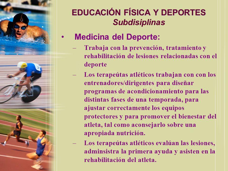 EDUCACIÓN FÍSICA Y DEPORTES EDUCACIÓN FÍSICA Y DEPORTES Subdisiplinas Biomecánica del Deporte: –Aplica los métodos de la física y mecánica al estudio del movimiento humano y el movimiento de los objetos/implementos deportivos (e.g., javalina).