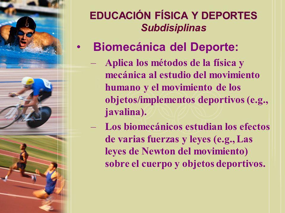 EDUCACIÓN FÍSICA Y DEPORTES EDUCACIÓN FÍSICA Y DEPORTES Subdisiplinas Filosofía del Deporte: –Campo de estudio que se enfoca hacia el examen de la naturaleza de la realidad y valores.