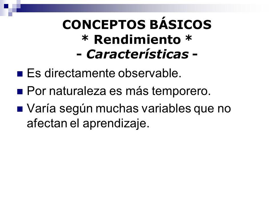 CONCEPTOS BÁSICOS * Rendimiento o Ejecutoria Motor * - Concepto - El comportamiento observable exhibido cuando se ejecuta una tarea motora.
