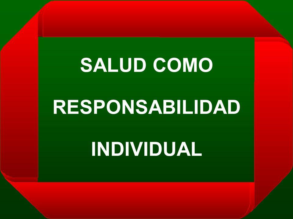 SALUD COMO RESPONSABILIDAD INDIVIDUAL