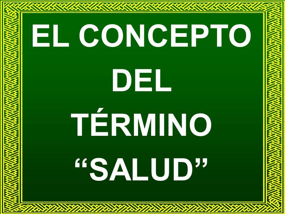 EL CONCEPTO DEL TÉRMINO SALUD