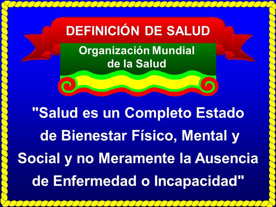 DEFINICIÓN DE SALUD Organización Mundial de la Salud