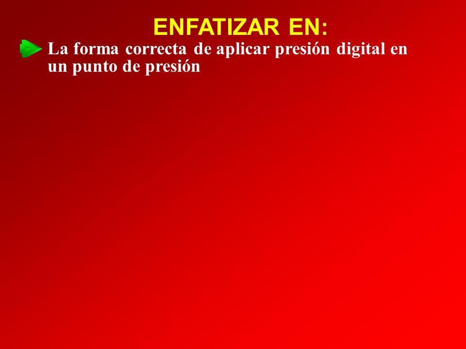 ENFATIZAR EN: La forma correcta de aplicar presión digital en un punto de presión