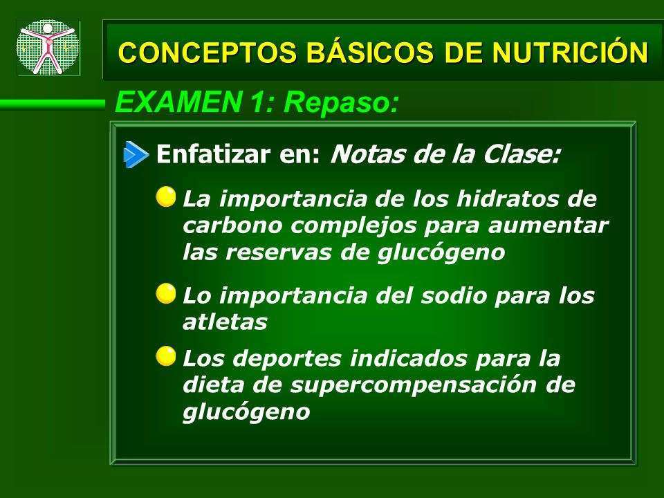 EXAMEN 1: Repaso: CONCEPTOS BÁSICOS DE NUTRICIÓN Enfatizar en: Notas de la Clase: Lo importancia del sodio para los atletas Los deportes indicados par