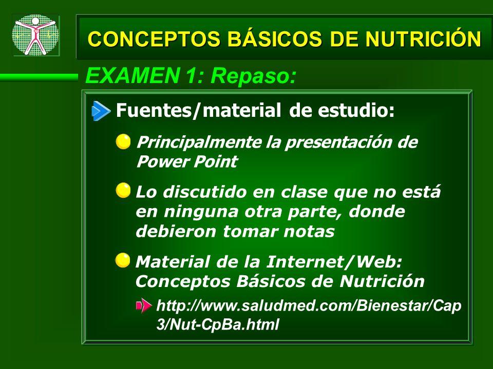 EXAMEN 1: Repaso: Definiciones de nutrición, dieta, alimento y kilocaloría (kcal) Enfatizar en: Presentación PPT: Nutrientes que proveen calorías/energía Nutrientes que no proveen calorías/energía CONCEPTOS BÁSICOS DE NUTRICIÓN Clasificación de los nutrientes de acuerdo a su función Funciones de los nutrientes