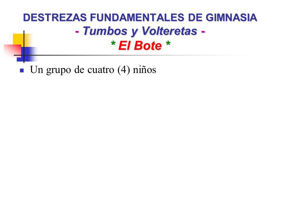 DESTREZAS FUNDAMENTALES DE GIMNASIA - Tumbos y Volteretas - * El Bote * Un grupo de cuatro (4) niños