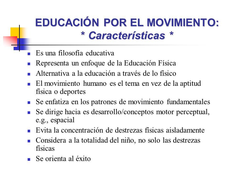 Es una filosofía educativa Representa un enfoque de la Educación Física Alternativa a la educación a través de lo físico El movimiento humano es el te