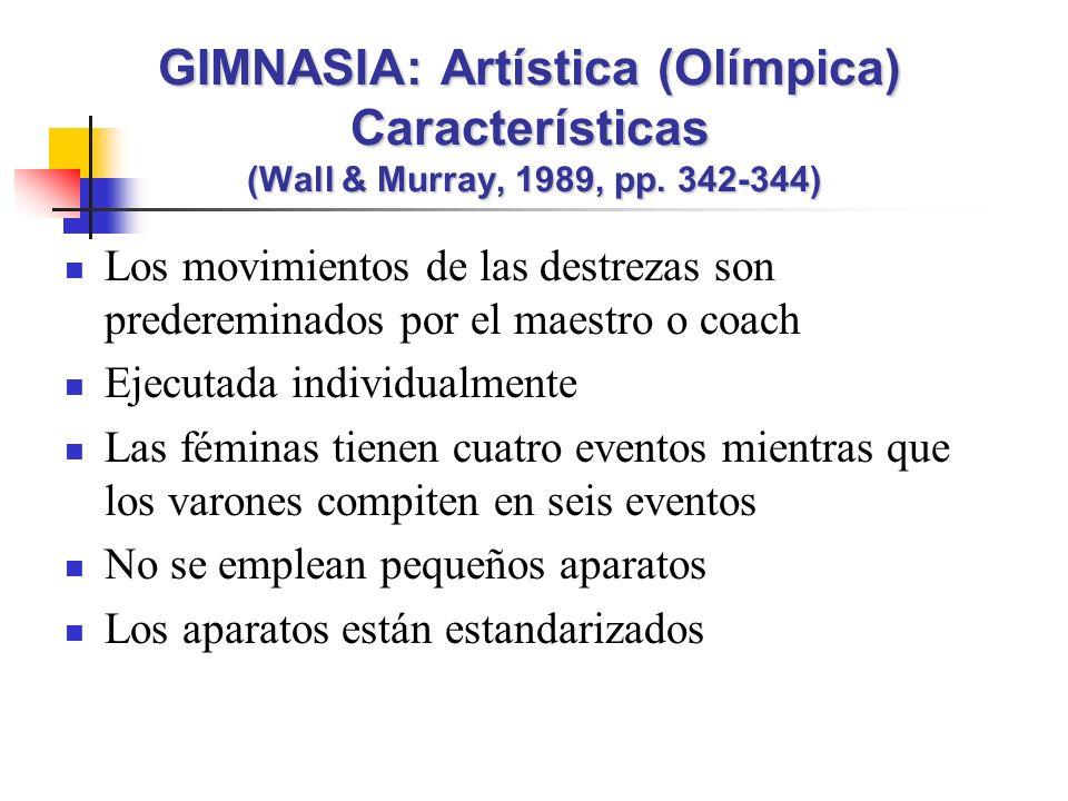 Los movimientos de las destrezas son predereminados por el maestro o coach Ejecutada individualmente Las féminas tienen cuatro eventos mientras que lo