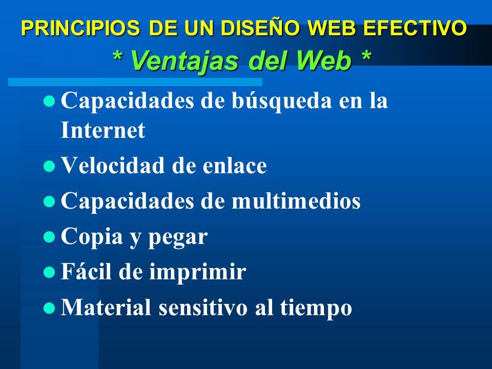 Capacidades de búsqueda en la Internet Velocidad de enlace Capacidades de multimedios Copia y pegar Fácil de imprimir Material sensitivo al tiempo * V
