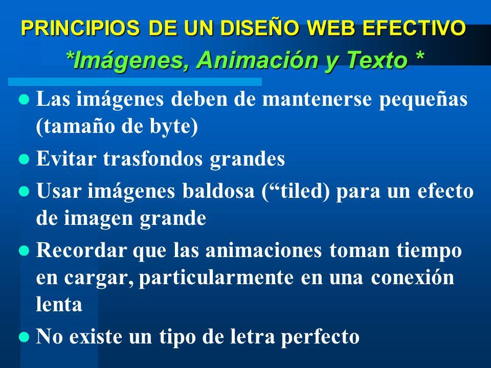 Las imágenes deben de mantenerse pequeñas (tamaño de byte) Evitar trasfondos grandes Usar imágenes baldosa (tiled) para un efecto de imagen grande Rec