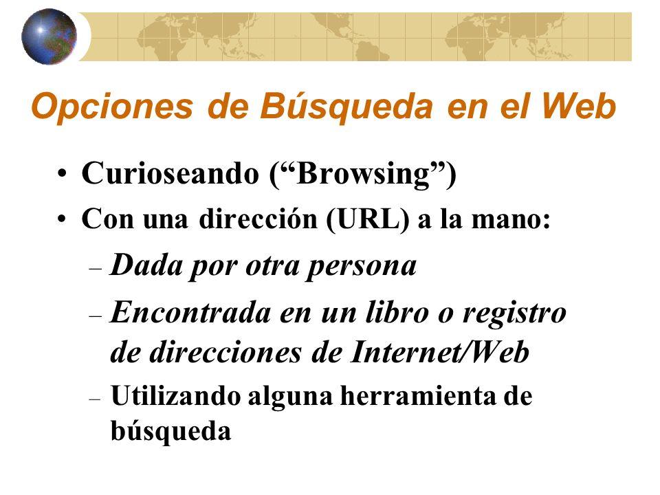 Herramientas de Búsqueda en el Web Programas que permiten la búsqueda por palabras en diversos servidores WWW dando como resultado final el lugar donde se encuentera la información * Descripción *