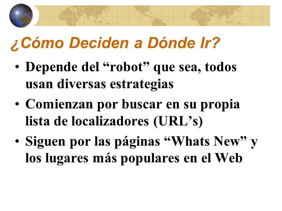 Relevancia de los Resultados Catalogados Los resultados se enumeran según su relevancia Los métodos de clasificación de los resultados varían entre los diversos Robots de búsqueda Puede significar que una palabra clave aparece en la página WWW