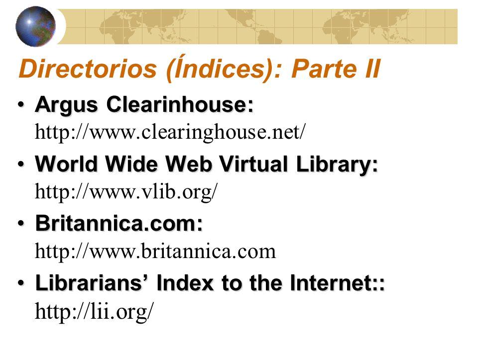 Ejercicios: http://www.saludmed.com/ Informat/Internet/ BusqEjer.html#Busqueda-Ejer#1 Directorios (Índices):