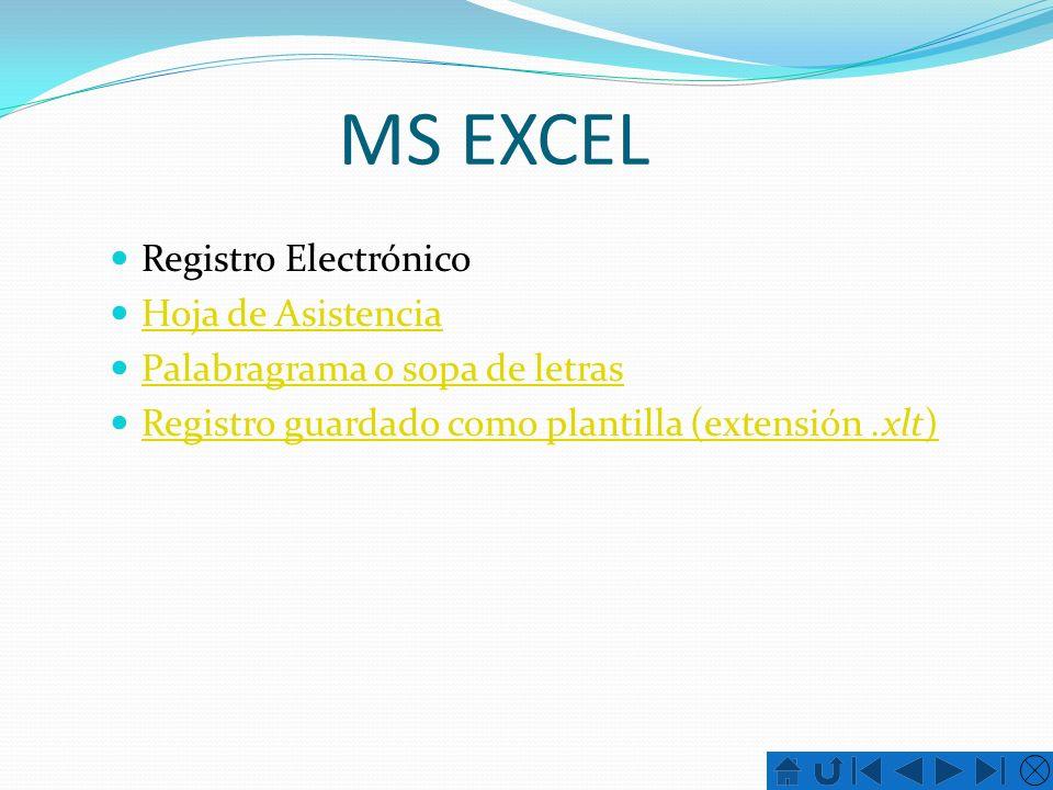 MS EXCEL Registro Electrónico Hoja de Asistencia Palabragrama o sopa de letras Registro guardado como plantilla (extensión.xlt) Registro guardado como