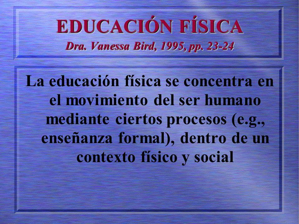 EDUCACIÓN FÍSICA Dra.Vanessa Bird, 1995, pp.