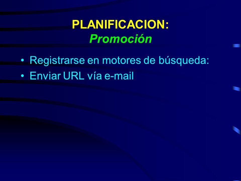 PLANIFICACION: Promoción Registrarse en motores de búsqueda: Enviar URL vía e-mail