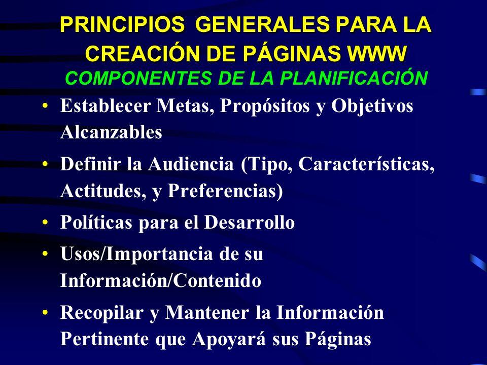 PRINCIPIOS GENERALES PARA LA CREACIÓN DE PÁGINAS WWW PRINCIPIOS GENERALES PARA LA CREACIÓN DE PÁGINAS WWW COMPONENTES DE LA PLANIFICACIÓN Establecer M