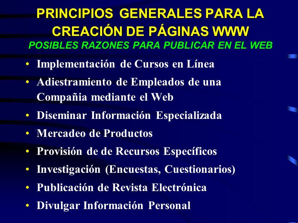 PRINCIPIOS GENERALES PARA LA CREACIÓN DE PÁGINAS WWW PRINCIPIOS GENERALES PARA LA CREACIÓN DE PÁGINAS WWW POSIBLES RAZONES PARA PUBLICAR EN EL WEB Imp