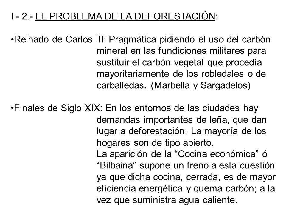 I - 2.- EL PROBLEMA DE LA DEFORESTACIÓN: Reinado de Carlos III: Pragmática pidiendo el uso del carbón mineral en las fundiciones militares para sustit