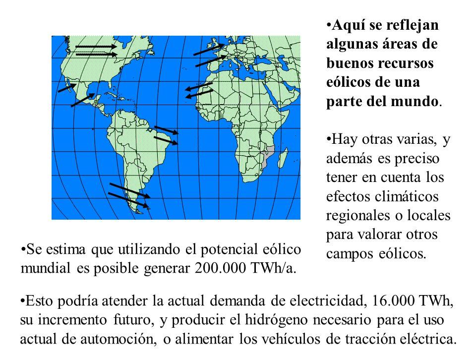 Aquí se reflejan algunas áreas de buenos recursos eólicos de una parte del mundo. Hay otras varias, y además es preciso tener en cuenta los efectos cl