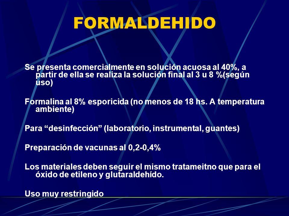 FORMALDEHIDO Se presenta comercialmente en solución acuosa al 40%, a partir de ella se realiza la solución final al 3 u 8 %(según uso) Formalina al 8%