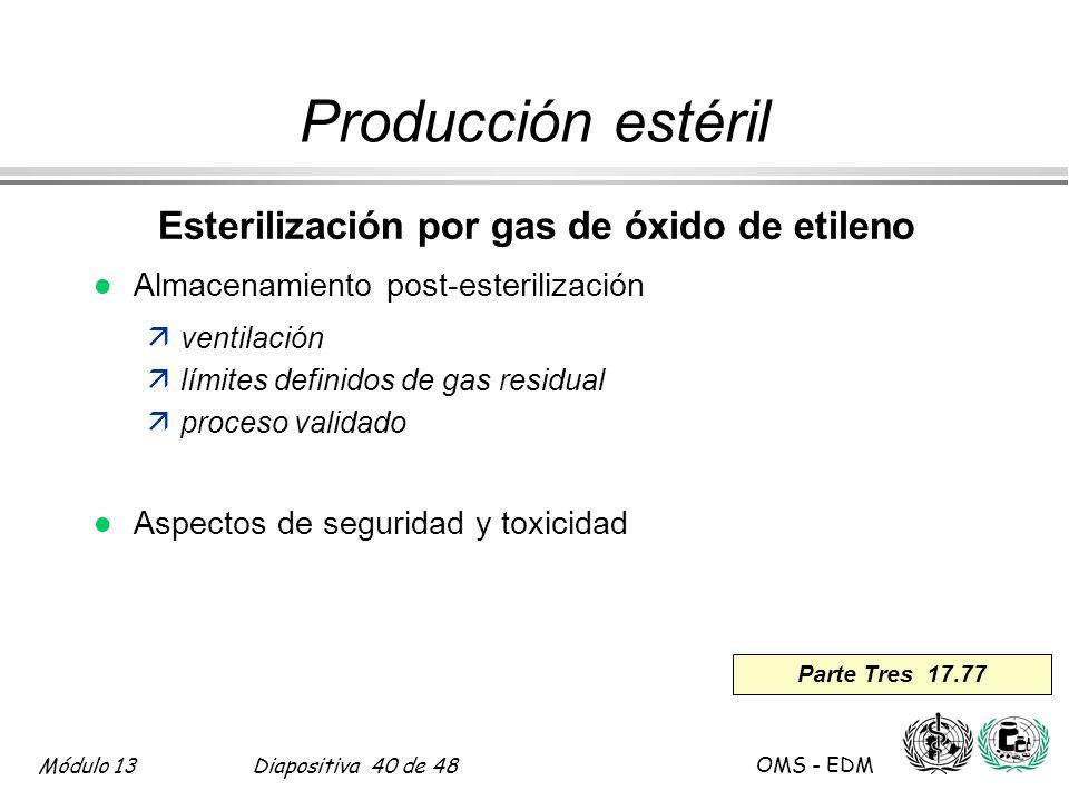 Módulo 13Diapositiva 40 de 48 OMS - EDM Parte Tres 17.77 Producción estéril Esterilización por gas de óxido de etileno l Almacenamiento post-esteriliz