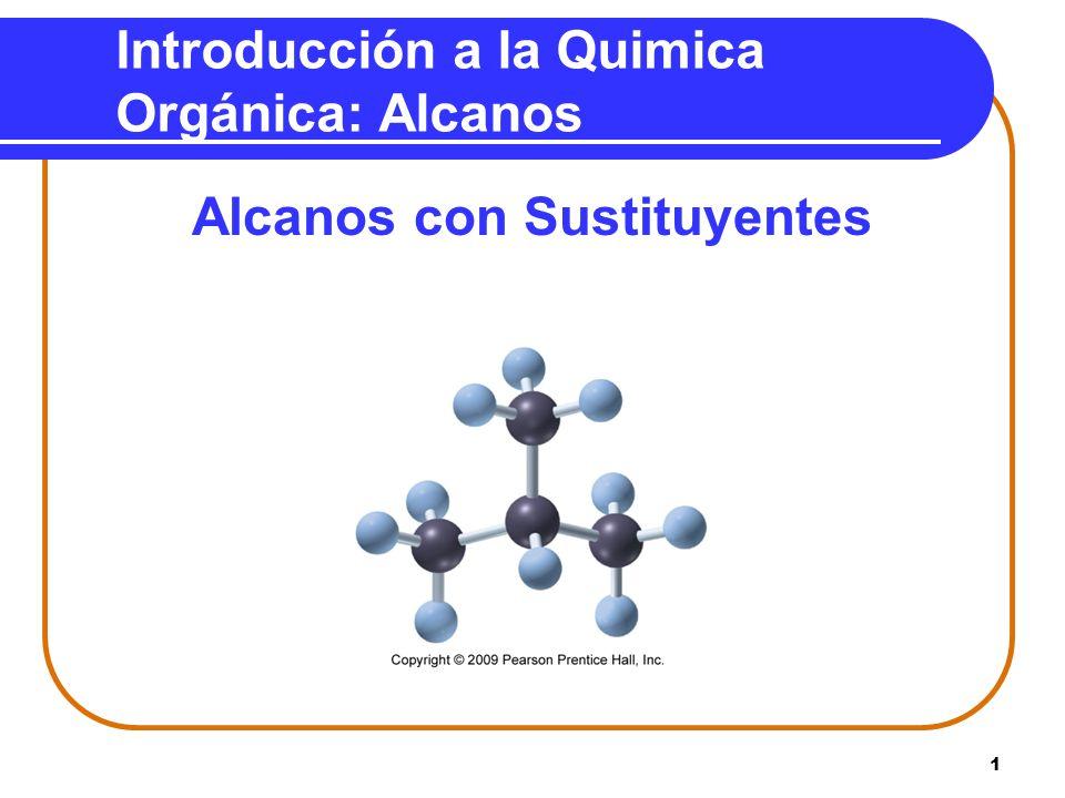 1 Introducción a la Quimica Orgánica: Alcanos Alcanos con Sustituyentes