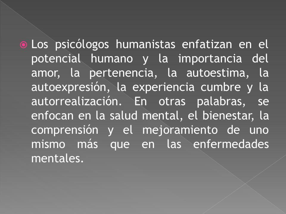 Abraham Maslow (1908-1970). Fue quien desarrollo una perspectiva más holística de la psicología, donde los sentimientos y anhelos tienen un papel impo
