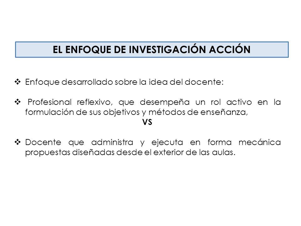 PROGRAMA DE ESPECIALIZACIÓN EN DIDACTICA EN EDUCACIÓN PRIMARIA 2013 - 2015 EL ENFOQUE DE INVESTIGACIÓN ACCIÓN EN EL PROGRAMA DE ESPECIALIZACIÓN El con