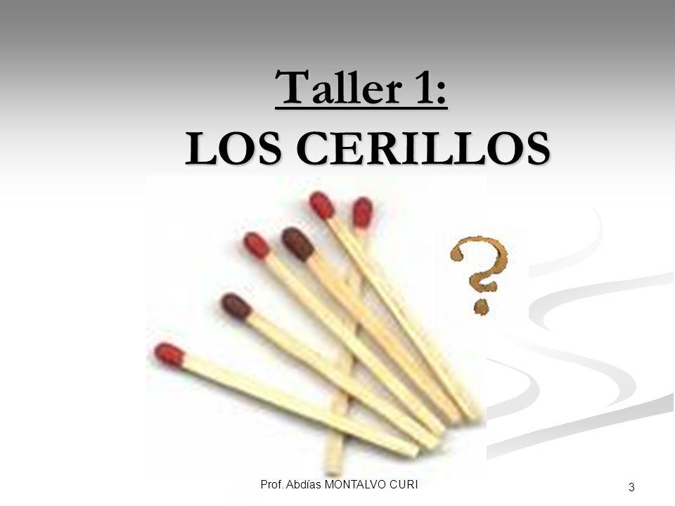 Prof. Abdías MONTALVO CURI 3 Taller 1: LOS CERILLOS