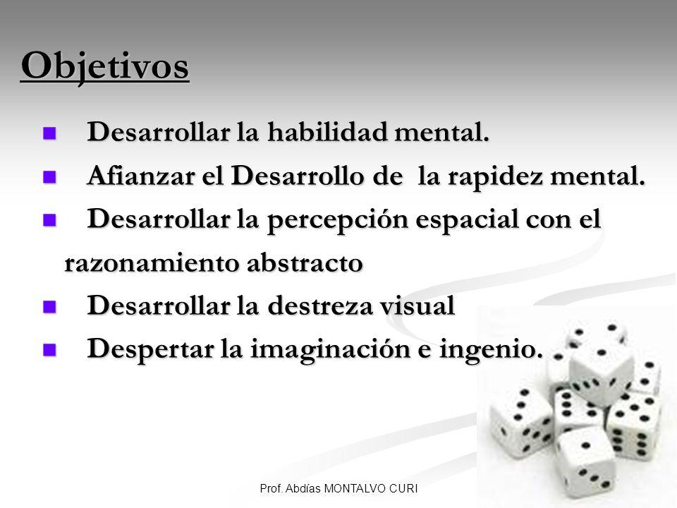 46 Objetivos Desarrollar la habilidad mental. Desarrollar la habilidad mental. Afianzar el Desarrollo de la rapidez mental. Afianzar el Desarrollo de