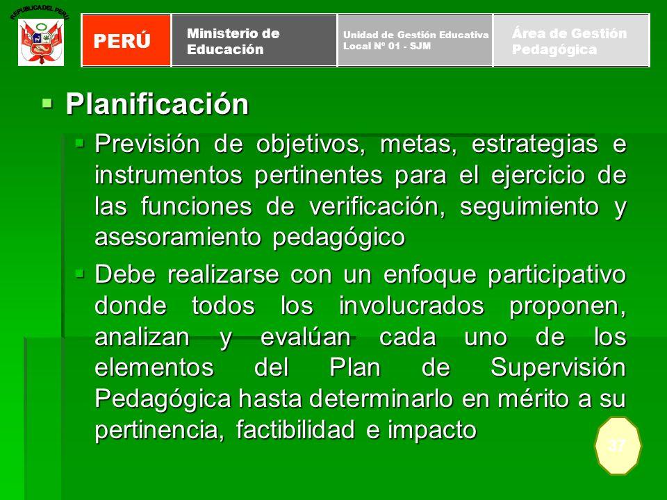 Planificación Planificación Previsión de objetivos, metas, estrategias e instrumentos pertinentes para el ejercicio de las funciones de verificación,