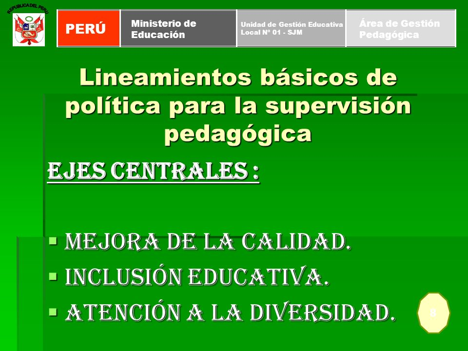 Ejes centrales : Mejora de la calidad. Mejora de la calidad. Inclusión educativa. Inclusión educativa. Atención a la diversidad. Atención a la diversi