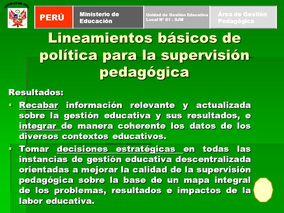 Responsabilidades y atribuciones de las instancias educativas MINISTERIO DE EDUCACIÓN Organizar el proceso de supervisión, coordinar, asesorar y articular su desarrollo en las distintas instancias educativas.
