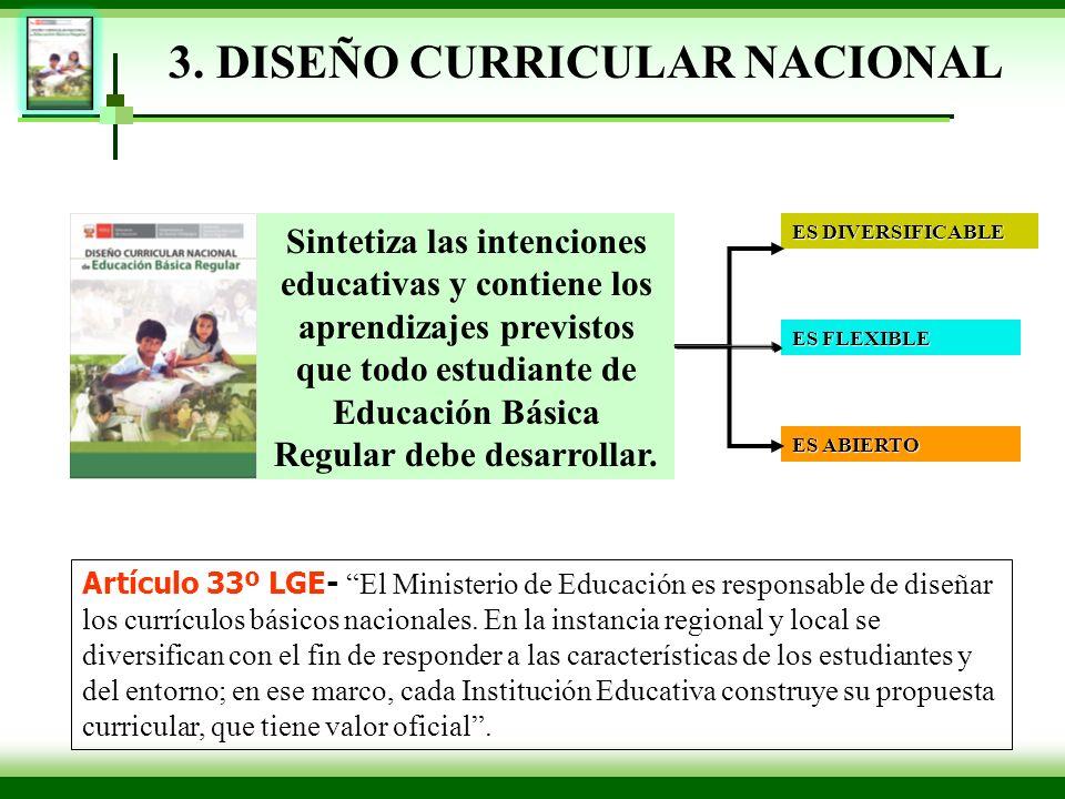 Artículo 33º LGE- El Ministerio de Educación es responsable de diseñar los currículos básicos nacionales. En la instancia regional y local se diversif