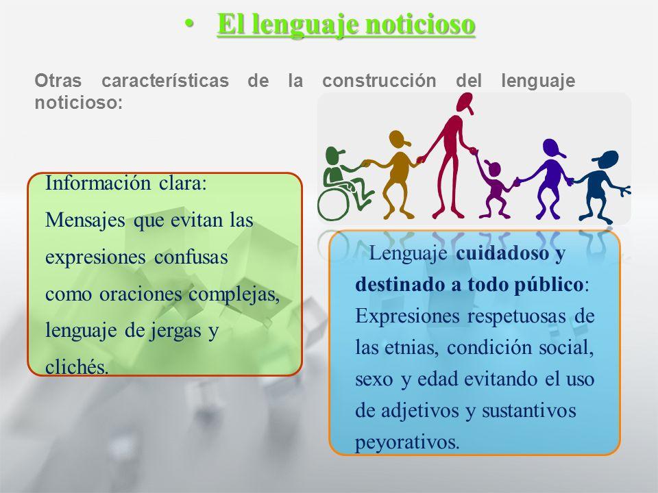 Características y Estructura de la Noticia 1° medio Lengua castellana y comunicación El lenguaje noticioso El lenguaje noticioso La prensa escrita, la