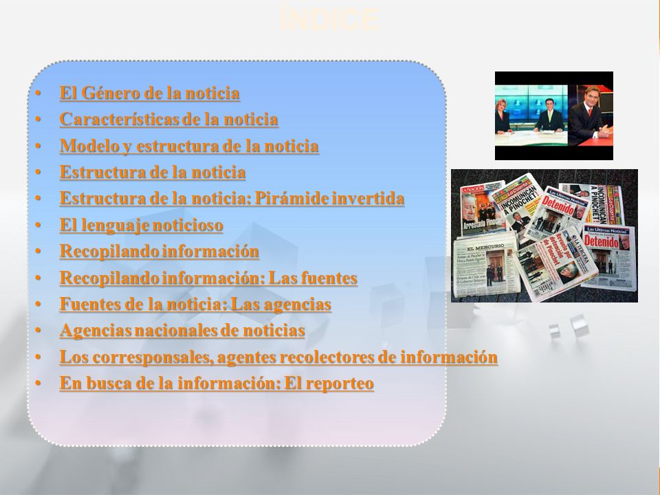 Características y Estructura de la Noticia 1° medio Lengua castellana y comunicación Recopilando Información: las fuentesRecopilando Información: las fuentes Las fuentes de información noticiosa dependen del frente informativo que se cubre.